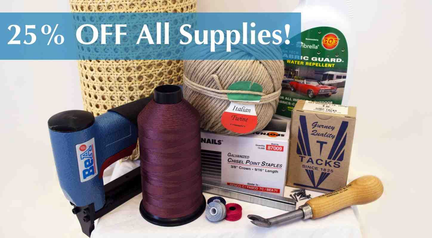 25% Off All Upholstery Supplies!